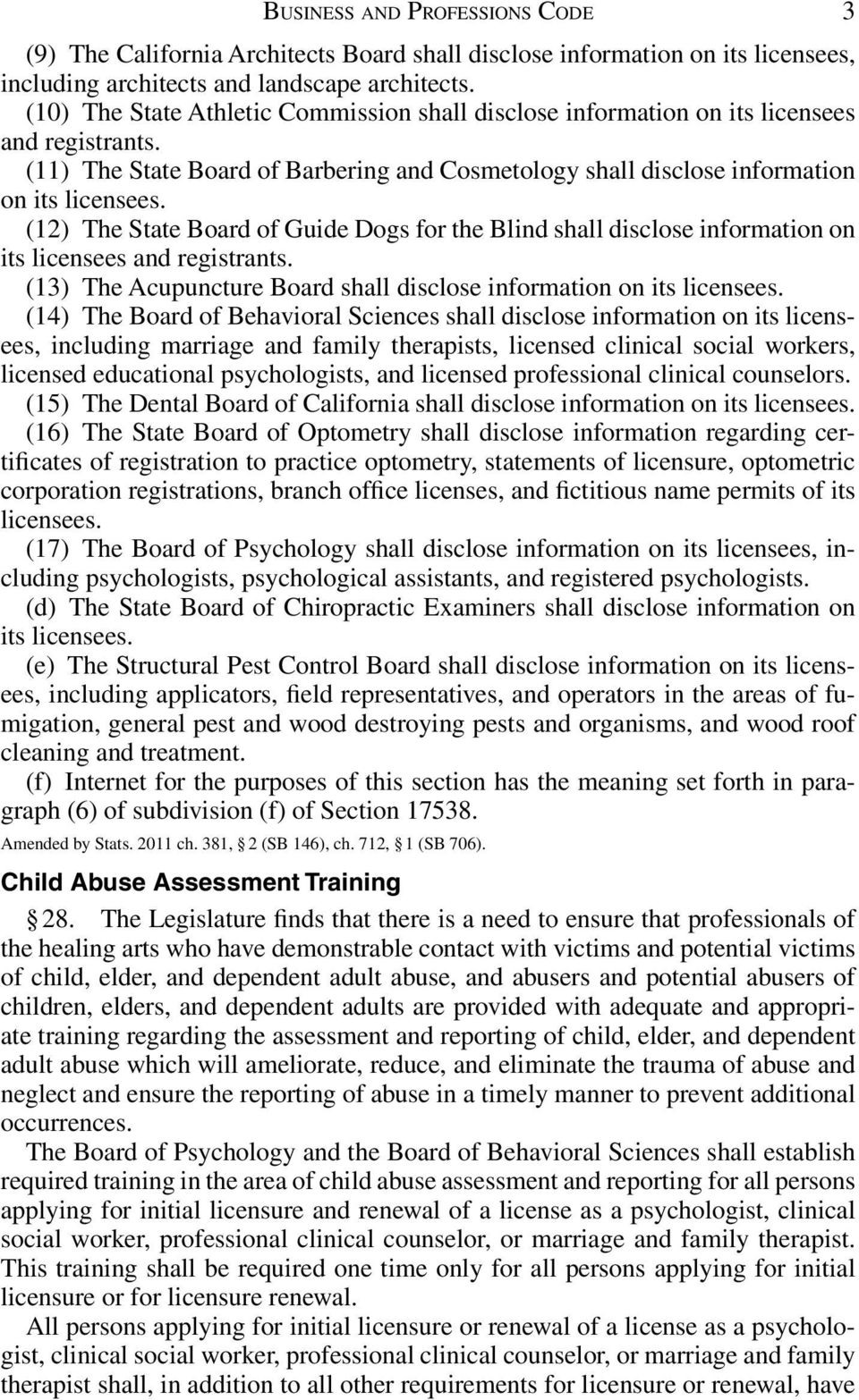(12) The State Board of Guide Dogs for the Blind shall disclose information on its licensees and registrants. (13) The Acupuncture Board shall disclose information on its licensees.