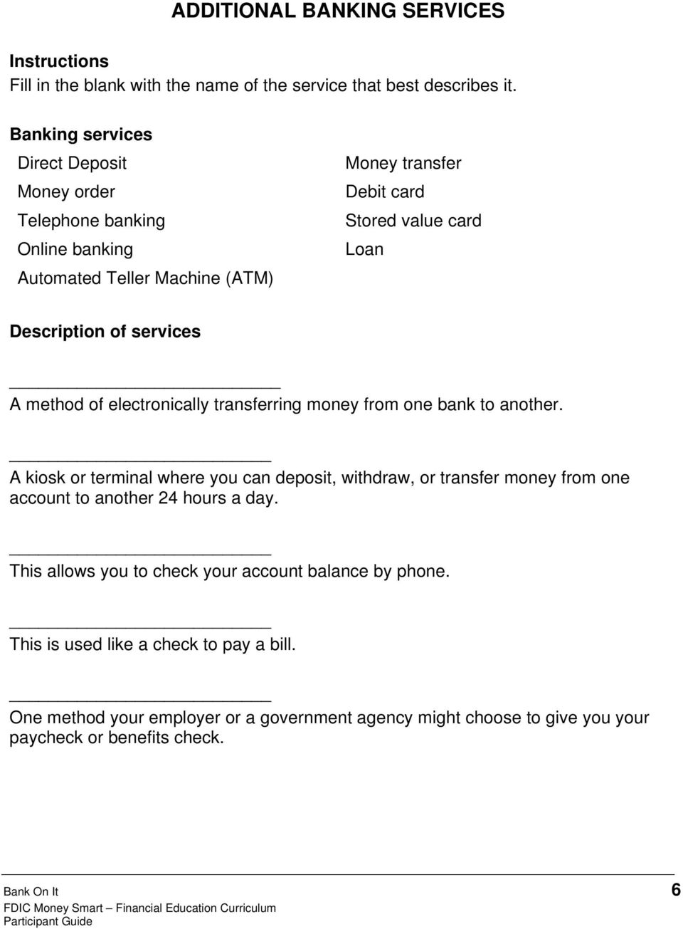services A method of electronically transferring money from one bank to another.