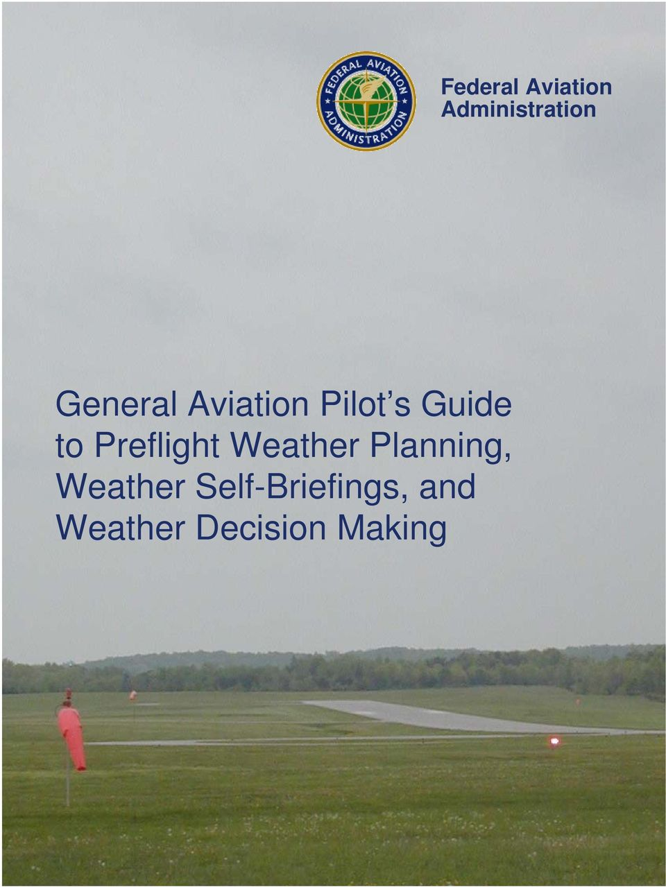 Self-Briefings, and Weather Decision