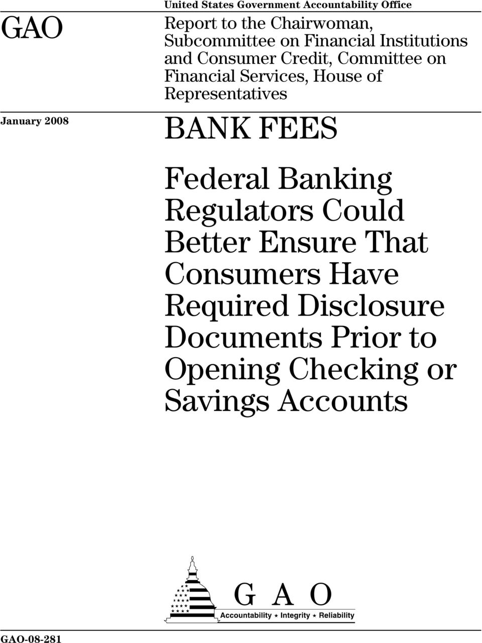House of Representatives BANK FEES Federal Banking Regulators Could Better Ensure That