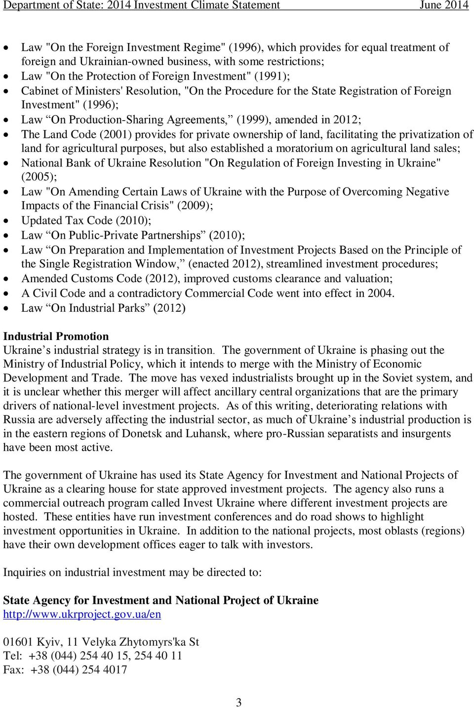 (2001) provides for private ownership of land, facilitating the privatization of land for agricultural purposes, but also established a moratorium on agricultural land sales; National Bank of Ukraine