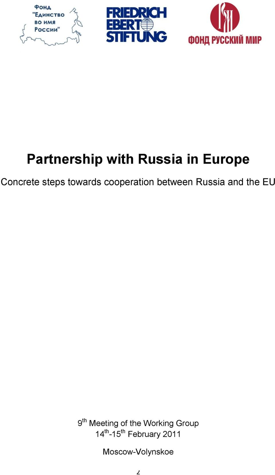 between Russia and the EU 9 th Meeting of