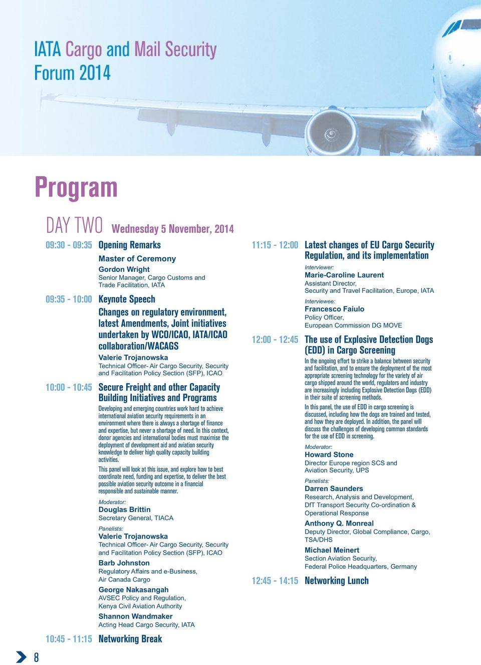 Facilitation Policy Section (SFP), ICAO 10:00-10:45 Secure Freight and other Capacity Building Initiatives and Programs Developing and emerging countries work hard to achieve international aviation