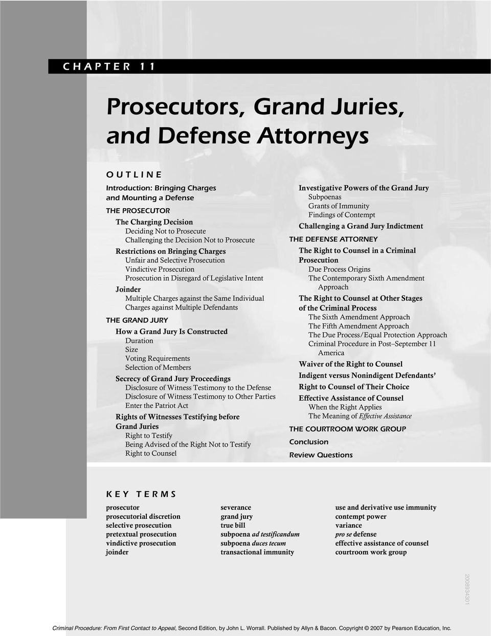 the Same Individual Charges against Multiple Defendants THE GRAND JURY How a Grand Jury Is Constructed Duration Size Voting Requirements Selection of Members Secrecy of Grand Jury Proceedings