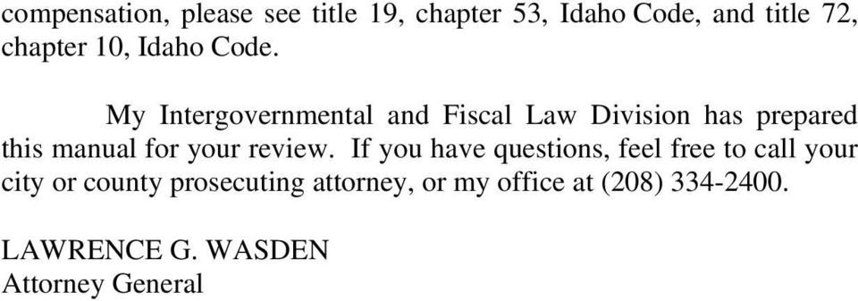 My Intergovernmental and Fiscal Law Division has prepared this manual for your