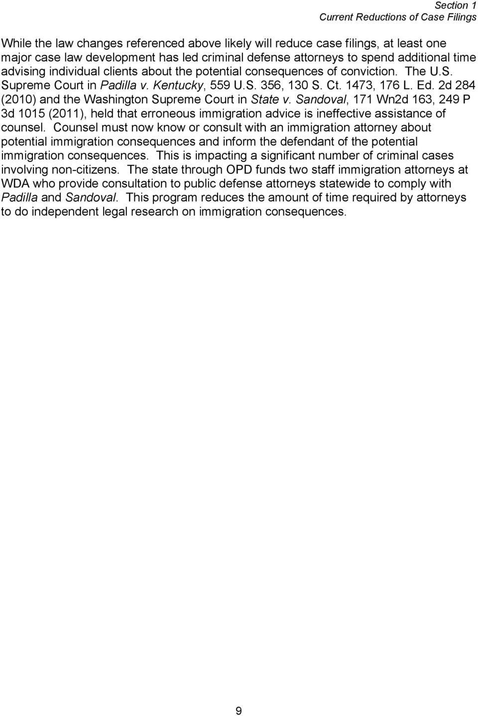 2d 284 (2010) and the Washington Supreme Court in State v. Sandoval, 171 Wn2d 163, 249 P 3d 1015 (2011), held that erroneous immigration advice is ineffective assistance of counsel.