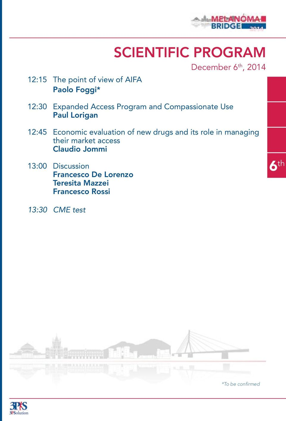 evaluation of new drugs and its role in managing their market access Claudio Jommi 13:00