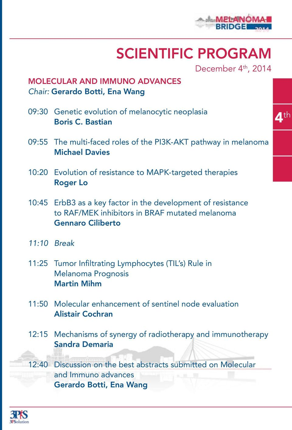 development of resistance to RAF/MEK inhibitors in BRAF mutated melanoma Gennaro Ciliberto 11:10 Break 11:25 Tumor Infiltrating Lymphocytes (TIL s) Rule in Melanoma Prognosis Martin Mihm 11:50