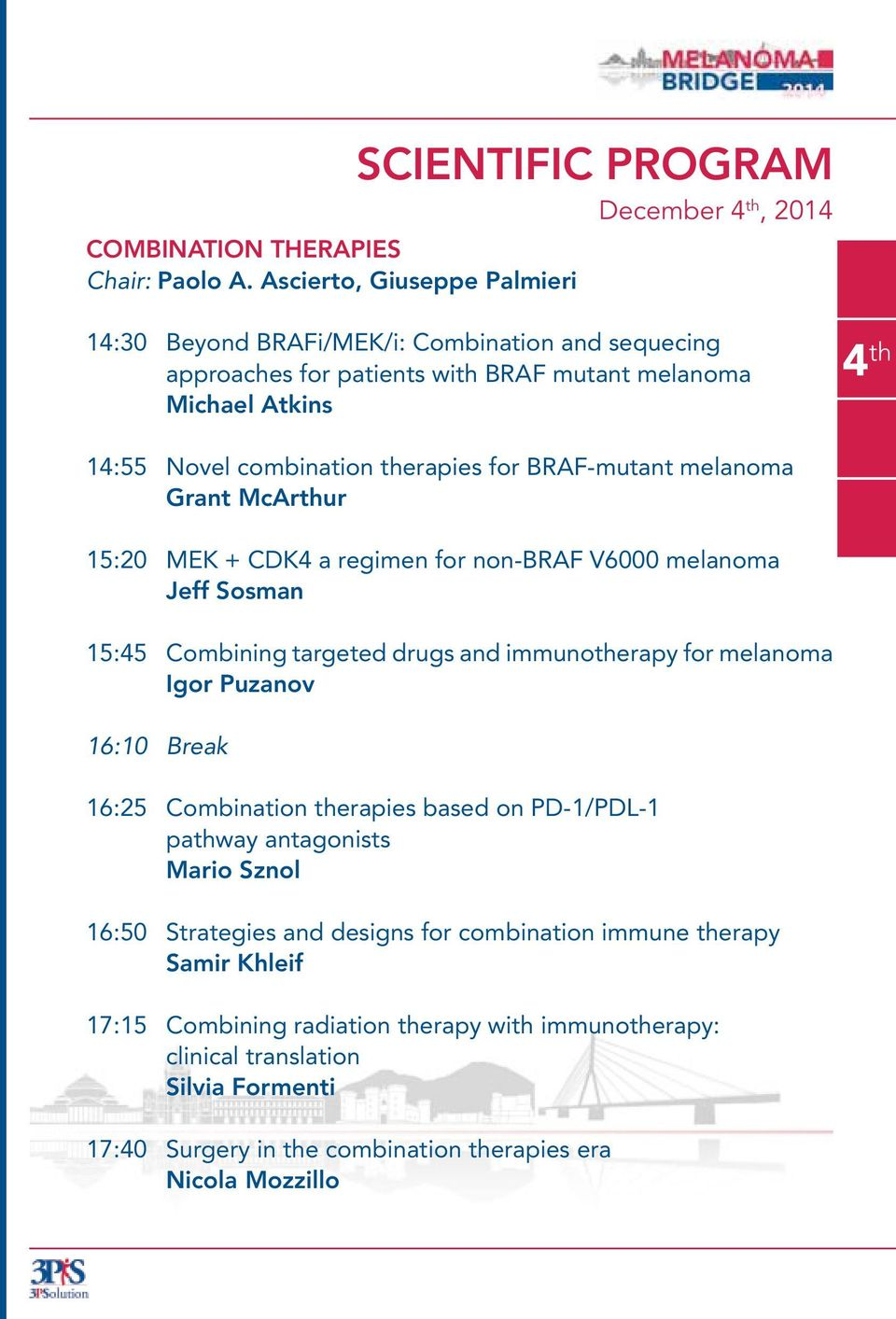 14:55 Novel combination therapies for BRAF-mutant melanoma Grant McArthur 15:20 MEK + CDK4 a regimen for non-braf V6000 melanoma Jeff Sosman 15:45 Combining targeted drugs and immunotherapy