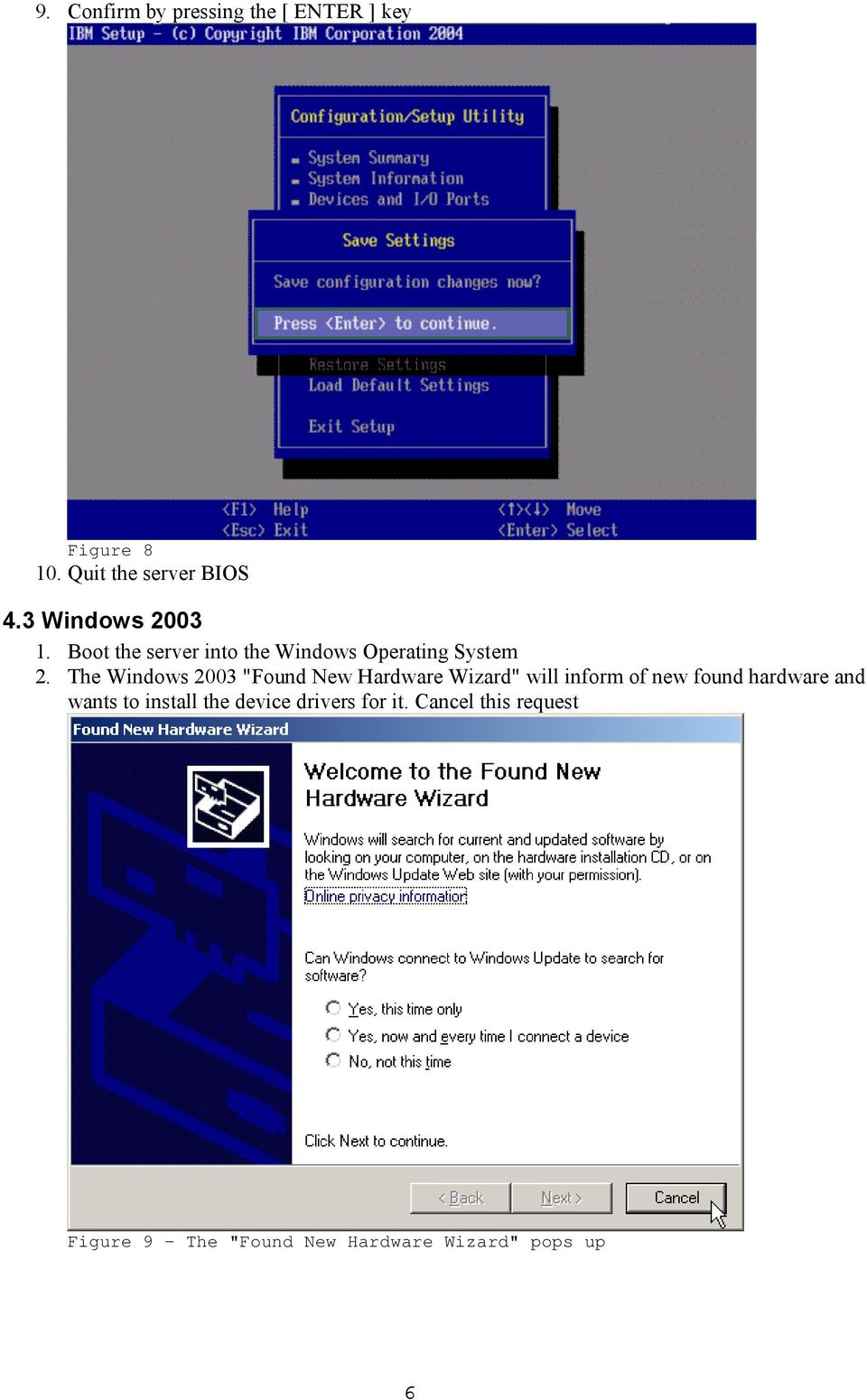 "The Windows 2003 ""Found New Hardware Wizard"" will inform of new found hardware and"