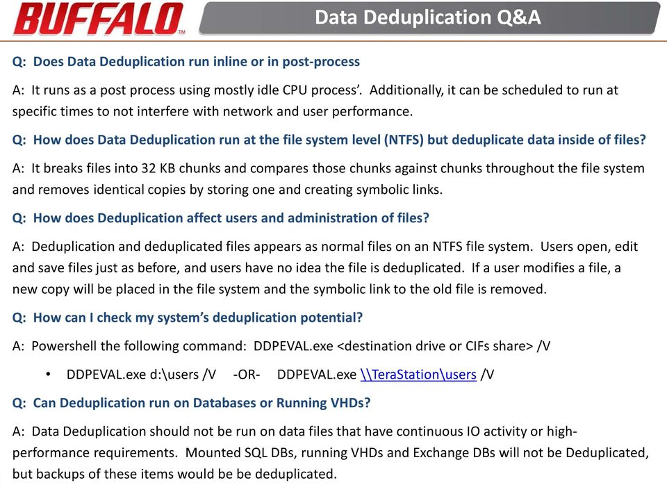 Q: How does Data Deduplication run at the file system level (NTFS) but deduplicate data inside of files?