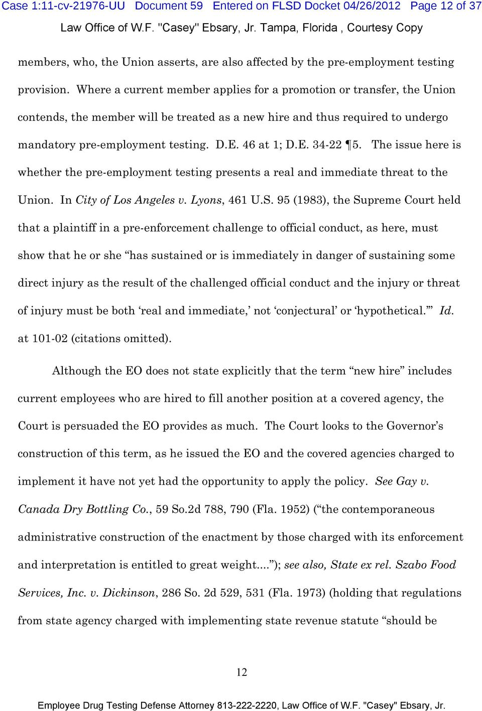 E. 34-22 5. The issue here is whether the pre-employment testing presents a real and immediate threat to the Union. In City of Los Angeles v. Lyons, 461 U.S.