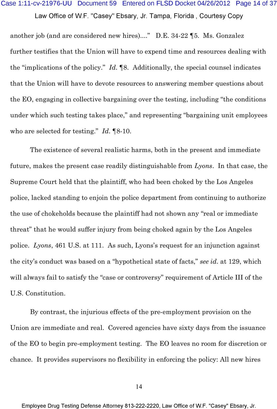 Additionally, the special counsel indicates that the Union will have to devote resources to answering member questions about the EO, engaging in collective bargaining over the testing, including the
