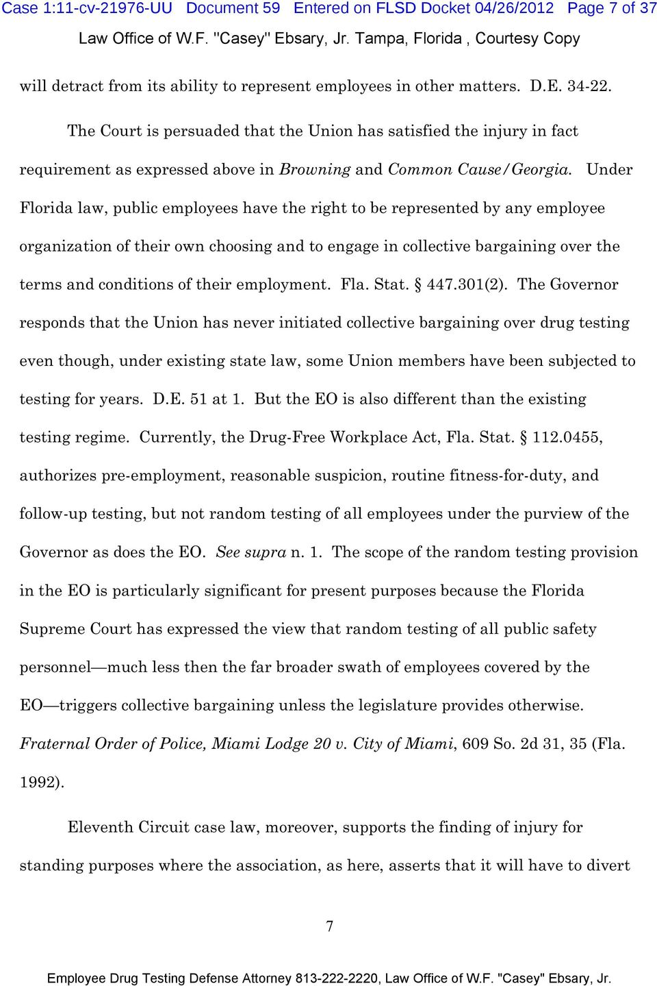 Under Florida law, public employees have the right to be represented by any employee organization of their own choosing and to engage in collective bargaining over the terms and conditions of their
