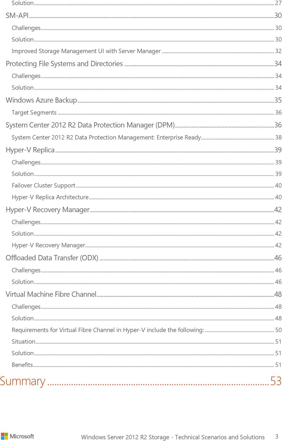 .. 39 Challenges... 39 Solution... 39 Failover Cluster Support... 40 Hyper-V Replica Architecture... 40 Hyper-V Recovery Manager... 42 Challenges... 42 Solution... 42 Hyper-V Recovery Manager.