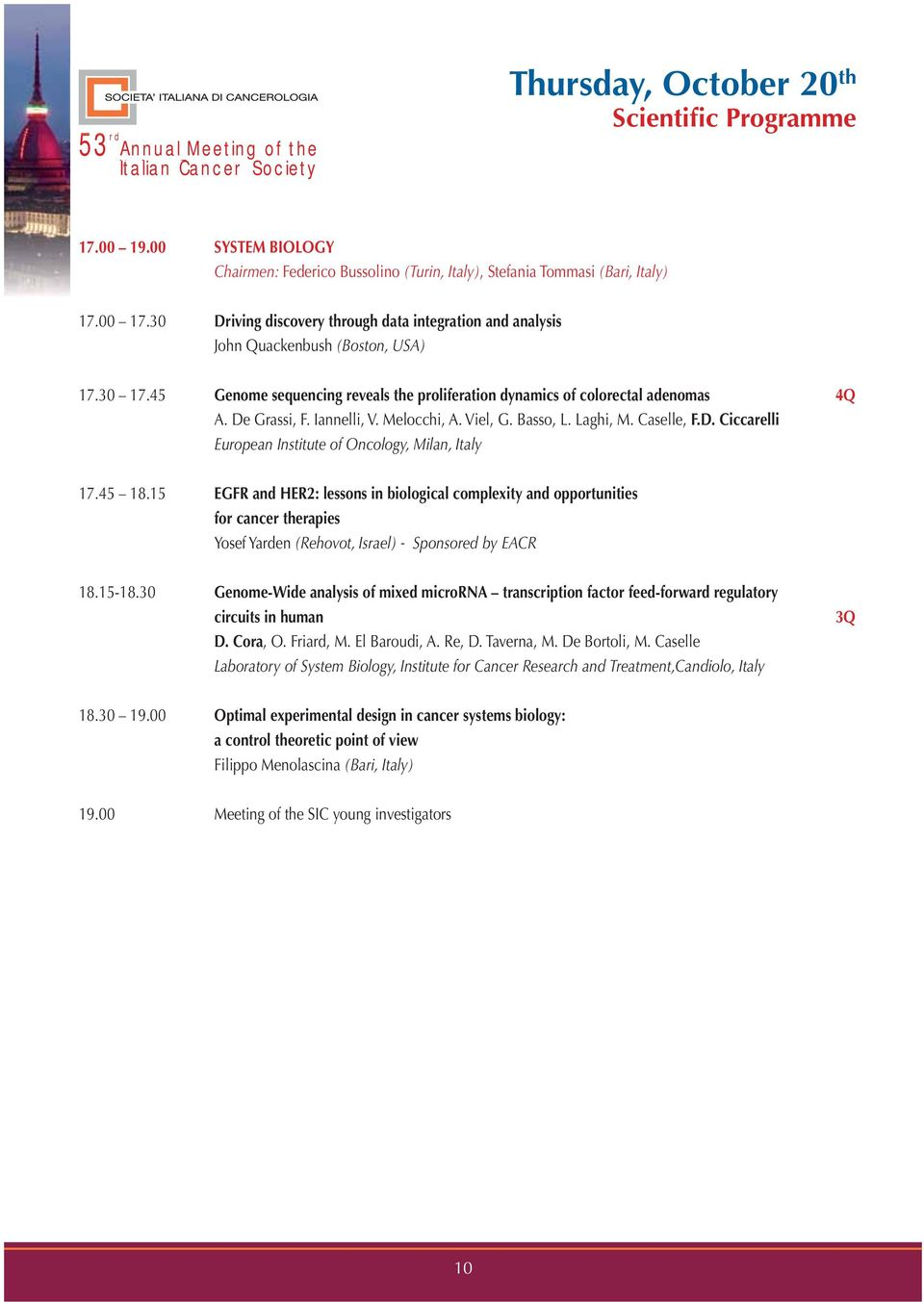 Iannelli, V. Melocchi, A. Viel, G. Basso, L. Laghi, M. Caselle, F.D. Ciccarelli European Institute of Oncology, Milan, Italy 17.45 18.