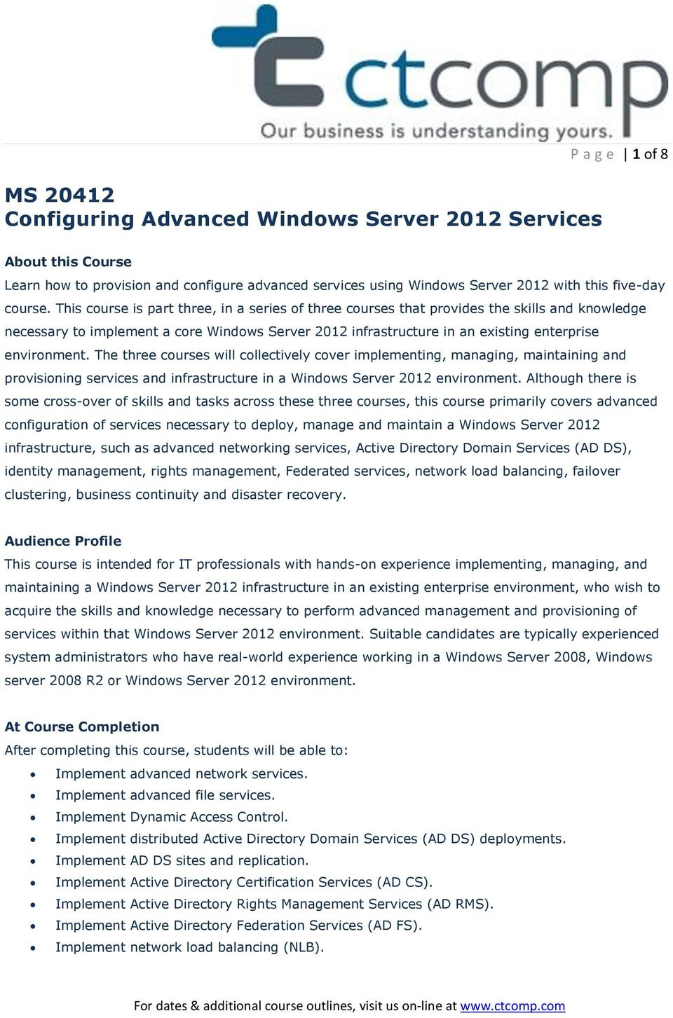 The three courses will collectively cover implementing, managing, maintaining and provisioning services and infrastructure in a Windows Server 2012 environment.