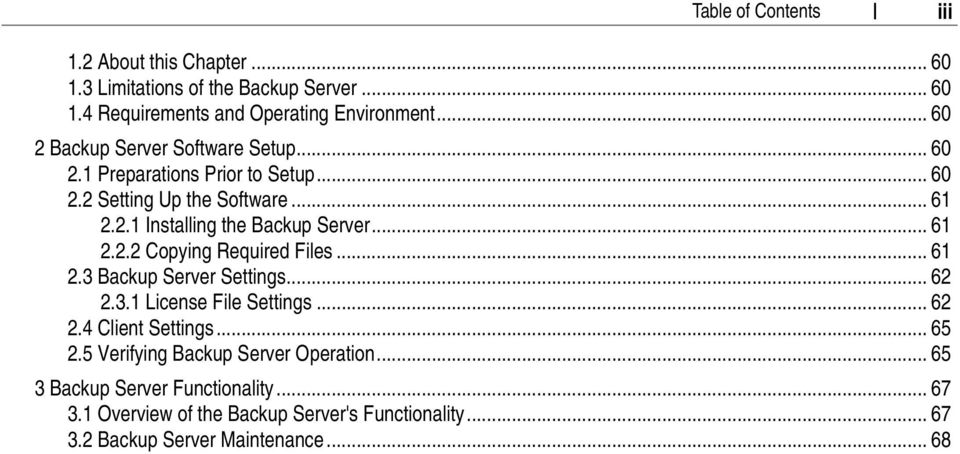 .. 61 2.2.2 Copying Required Files... 61 2.3 Backup Server Settings... 62 2.3.1 License File Settings... 62 2.4 Client Settings... 65 2.