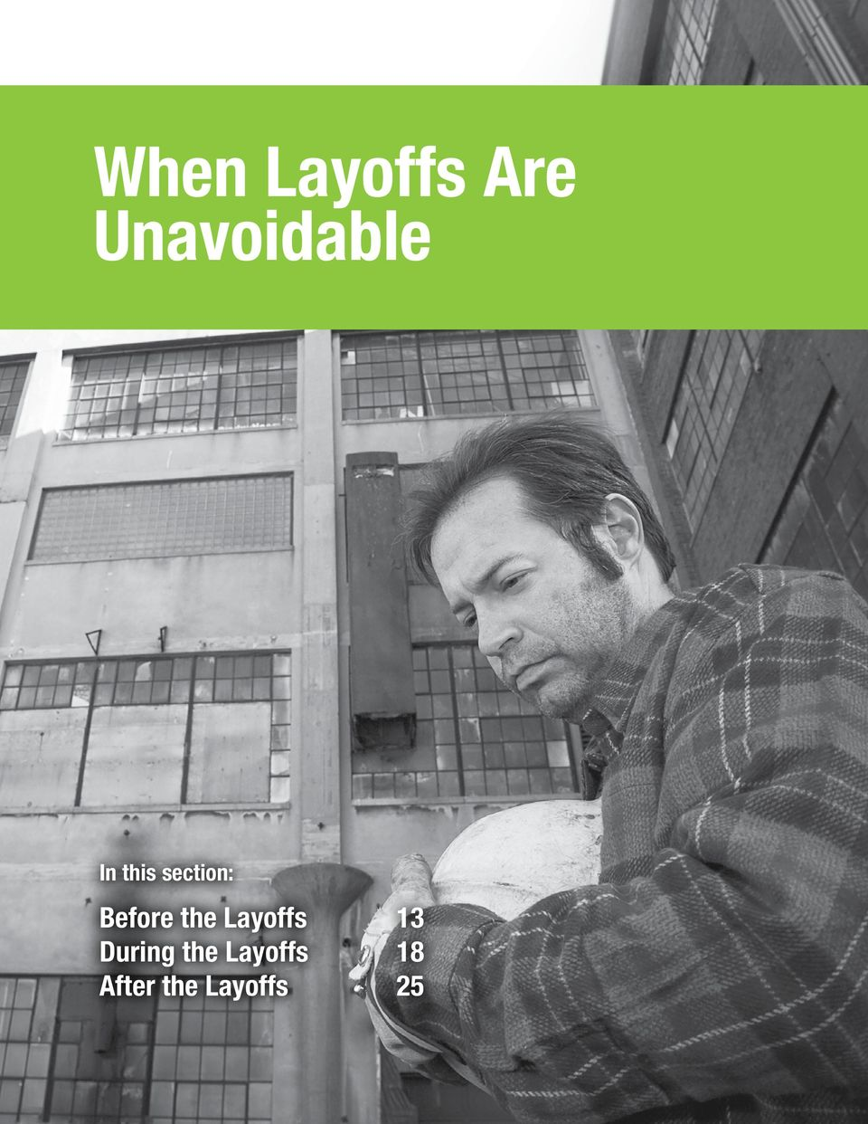 Document the business reasons If layoffs are necessary, be sure to document the business reasons for them. Badly handled layoffs have led to many court cases.
