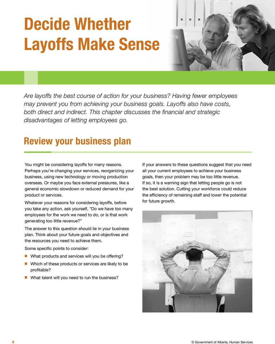 Review your business plan You might be considering layoffs for many reasons. Perhaps you re changing your services, reorganizing your business, using new technology or moving production overseas.