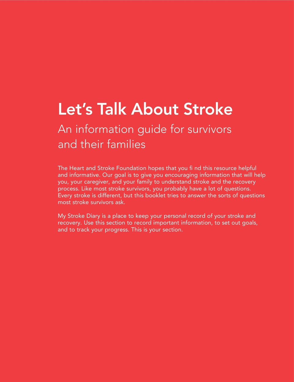 Like most stroke survivors, you probably have a lot of questions.