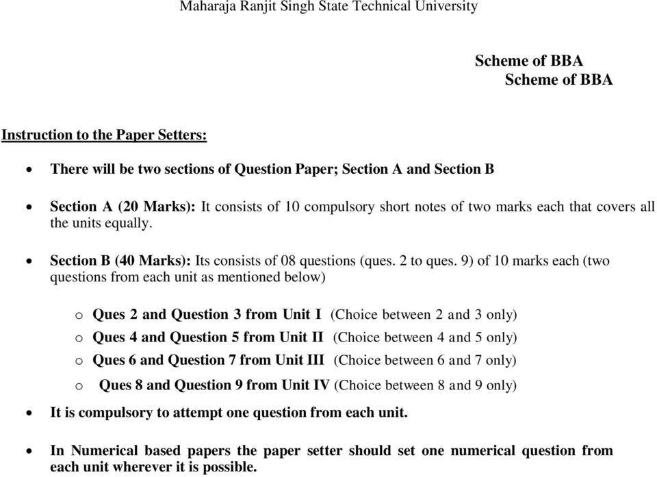 9) of 10 marks each (two questions from each unit as mentioned below) o Ques 2 and Question 3 from (Choice between 2 and 3 only) o Ques 4 and Question 5 from I (Choice between 4 and 5 only) o