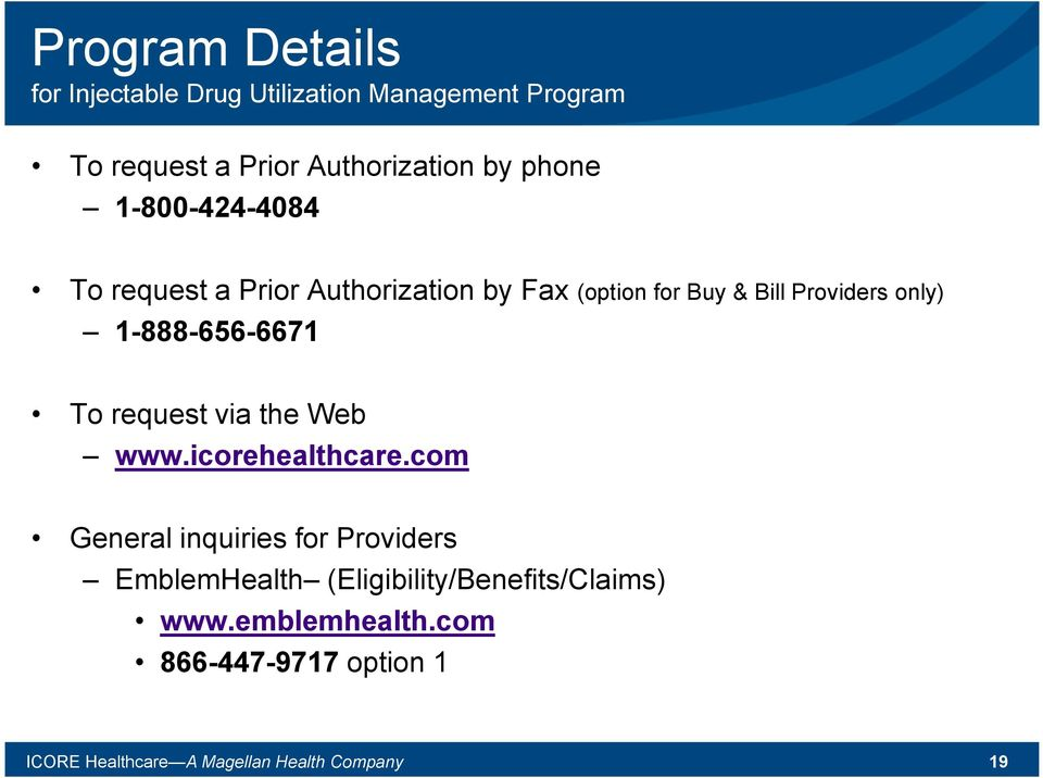 1-888-656-6671 To request via the Web www.icorehealthcare.