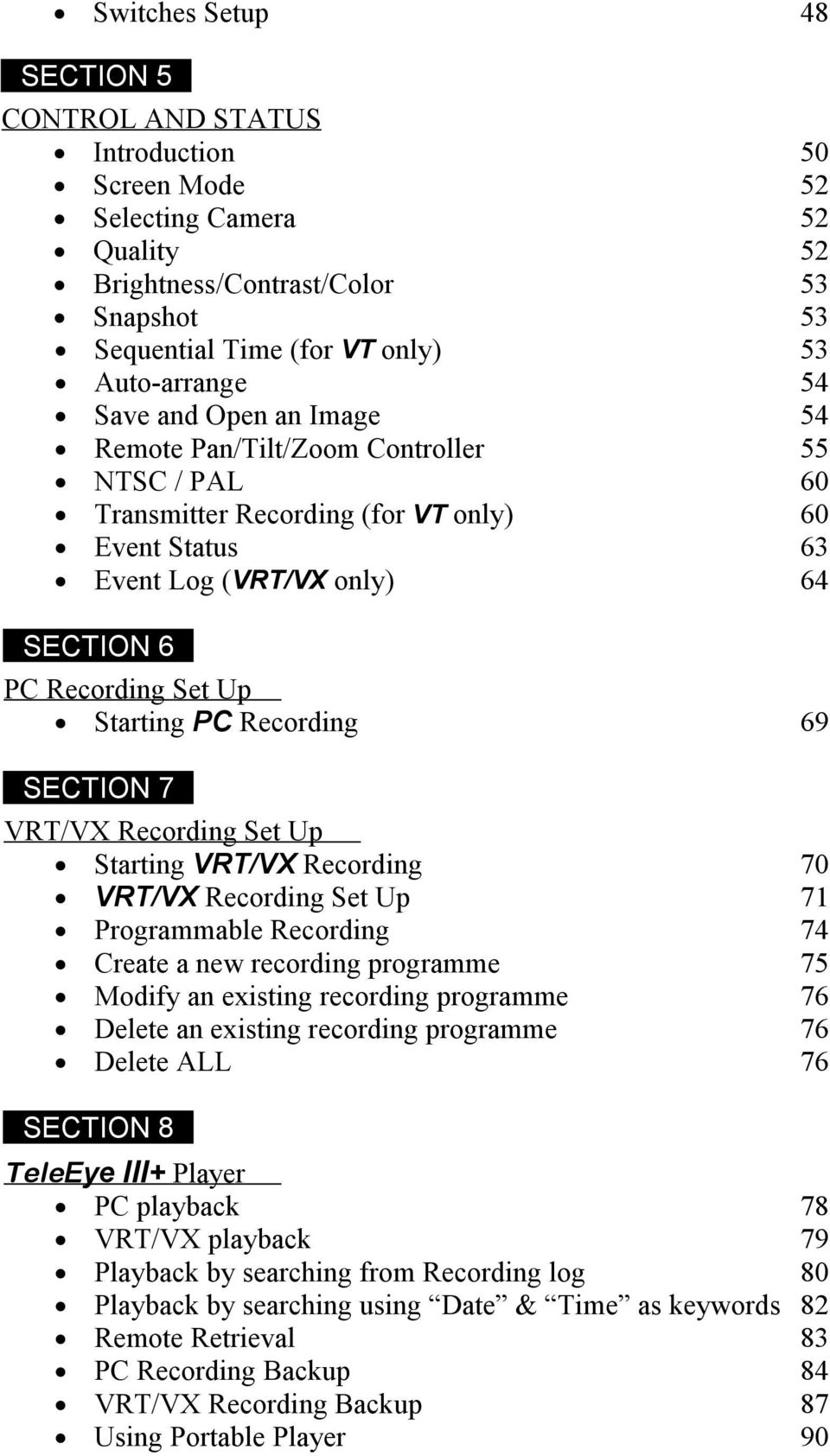 Recording 69 SECTION 7 VRT/VX Recording Set Up Starting VRT/VX Recording 70 VRT/VX Recording Set Up 71 Programmable Recording 74 Create a new recording programme 75 Modify an existing recording