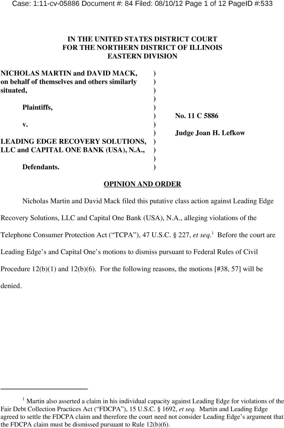 ) OPINION AND ORDER Nicholas Martin and David Mack filed this putative class action against Leading Edge Recovery Solutions, LLC and Capital One Bank (USA), N.A., alleging violations of the Telephone Consumer Protection Act ( TCPA ), 47 U.