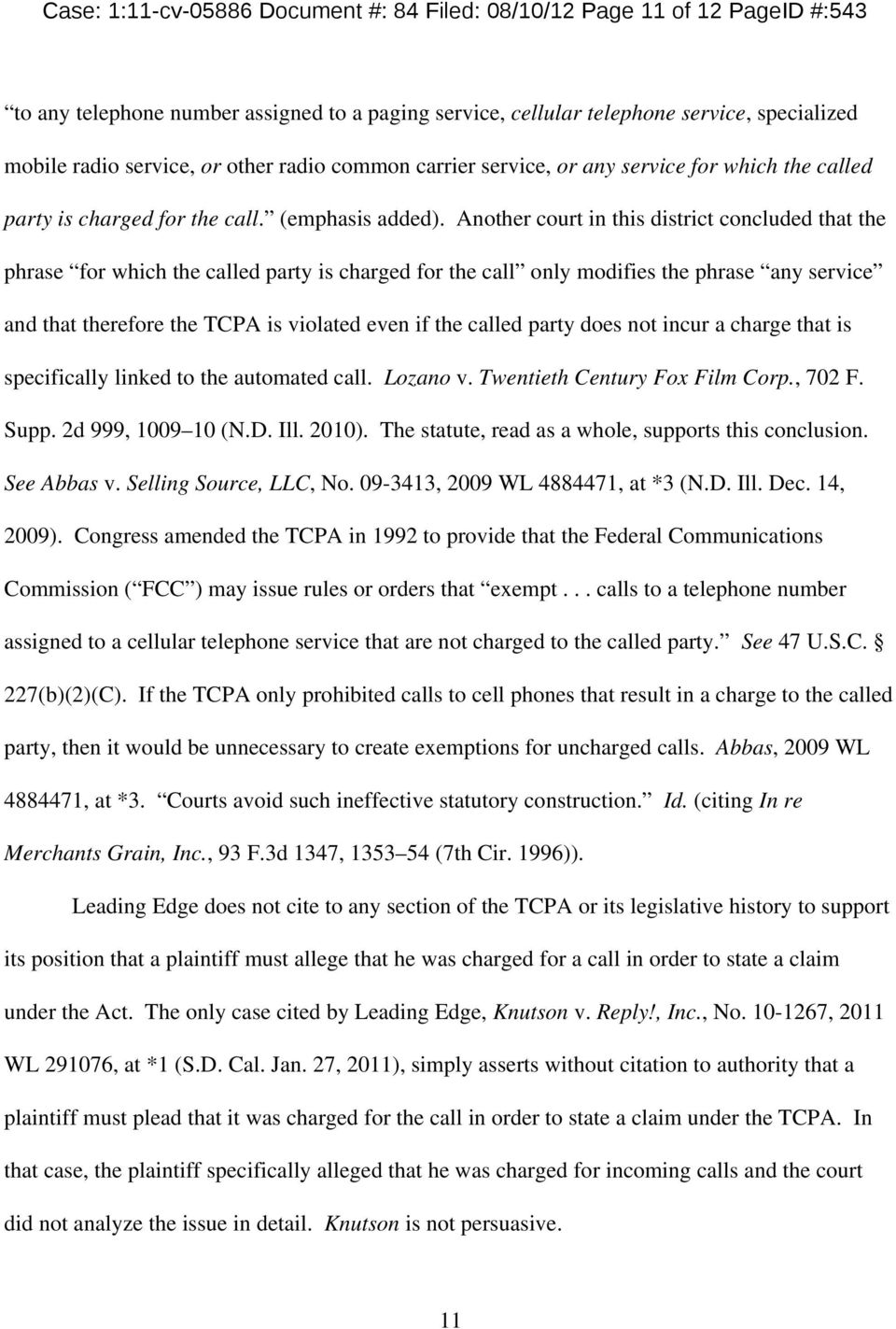 Another court in this district concluded that the phrase for which the called party is charged for the call only modifies the phrase any service and that therefore the TCPA is violated even if the