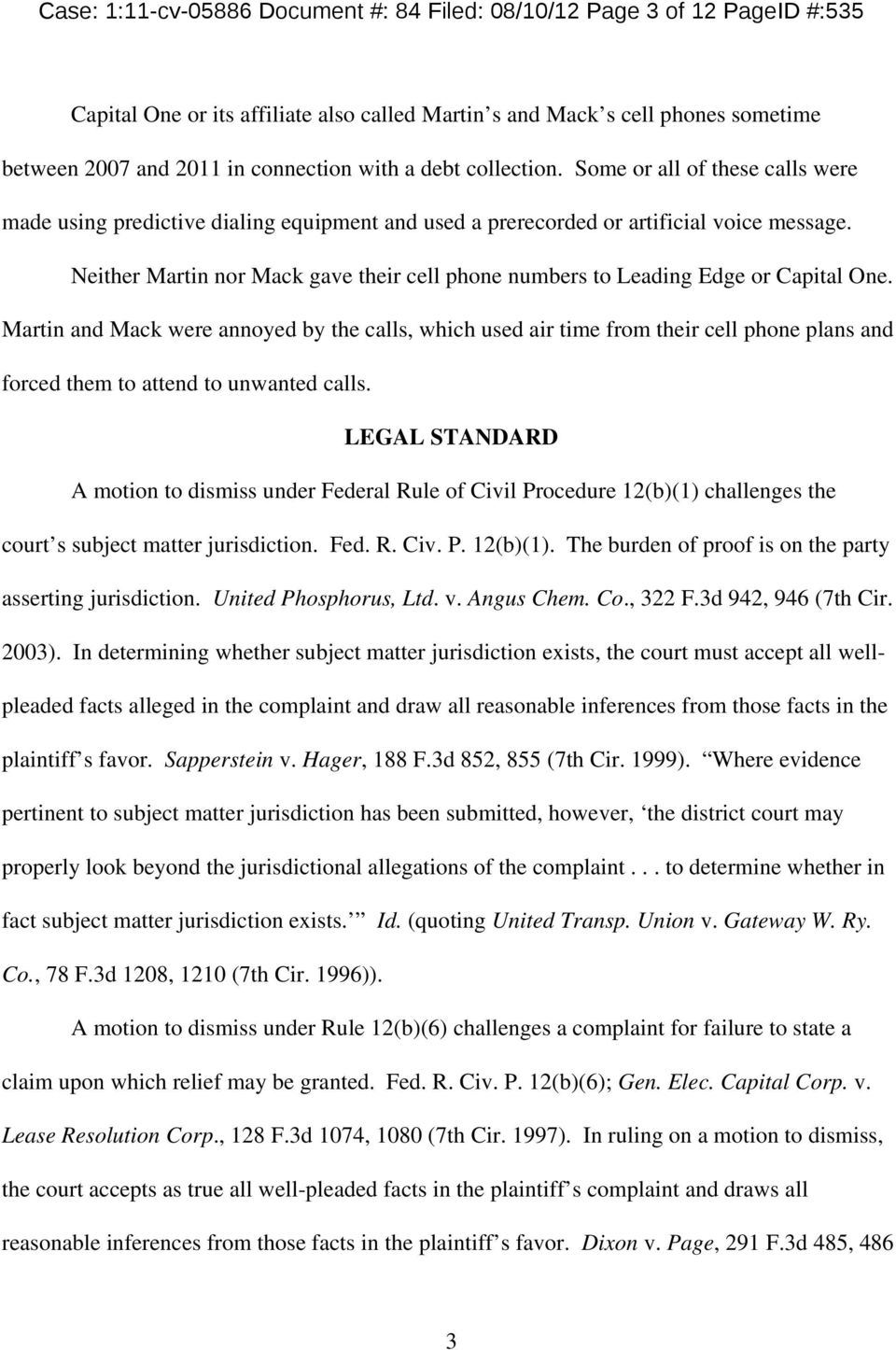 Neither Martin nor Mack gave their cell phone numbers to Leading Edge or Capital One.