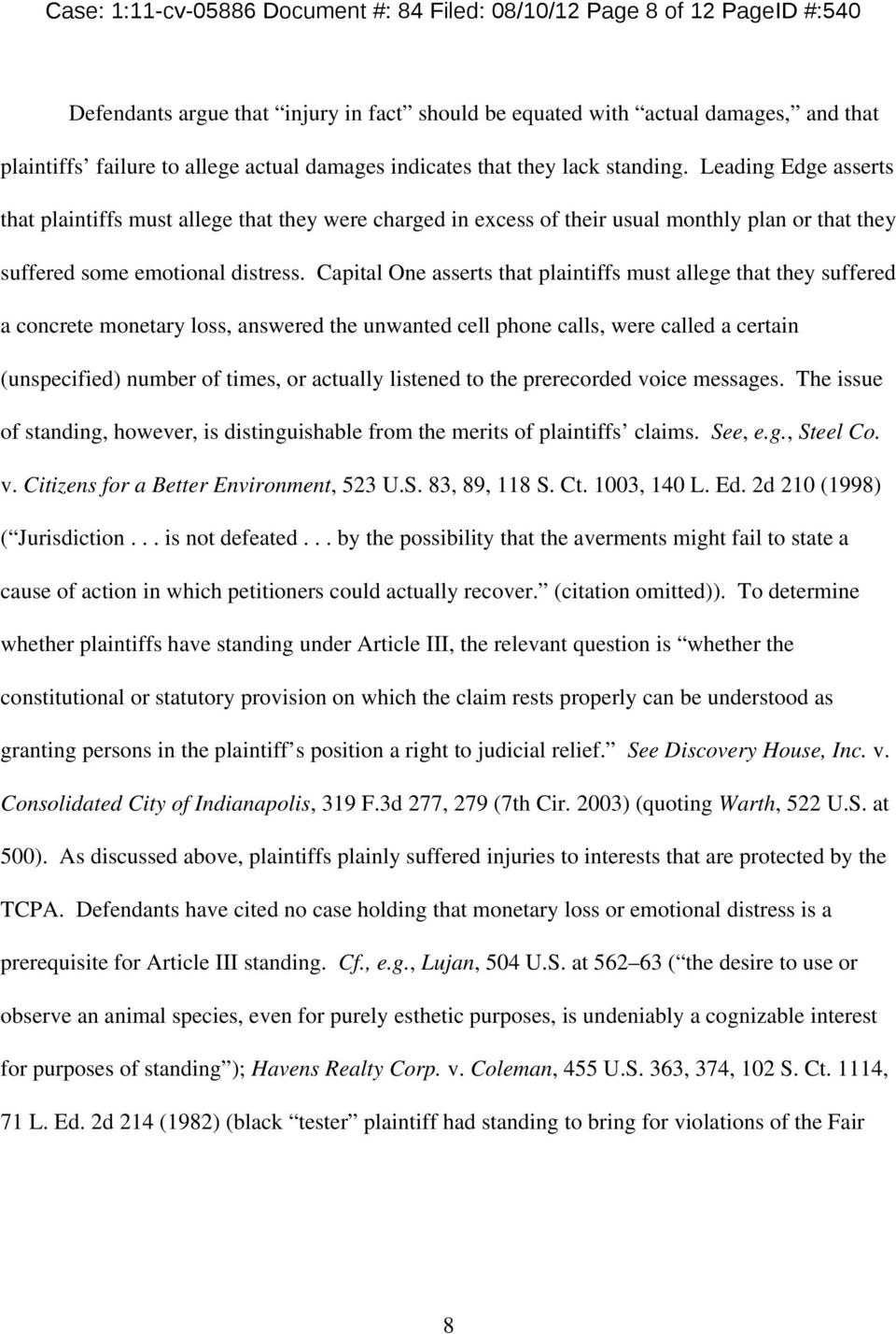 Capital One asserts that plaintiffs must allege that they suffered a concrete monetary loss, answered the unwanted cell phone calls, were called a certain (unspecified) number of times, or actually