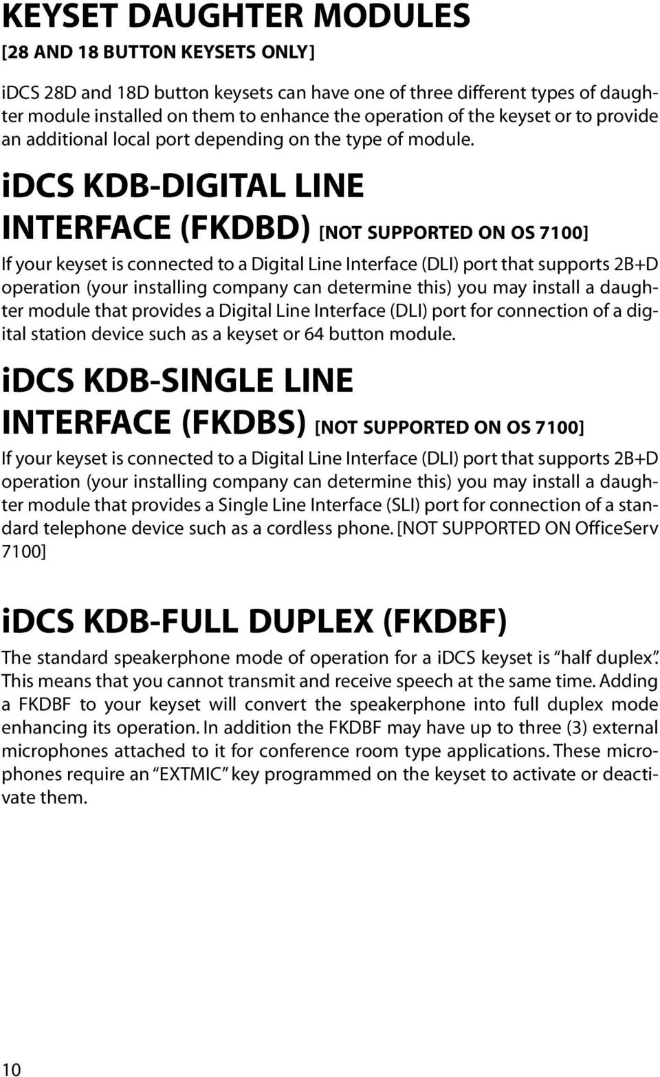 idcs KDB-DIGITAL LINE INTERFACE (FKDBD) [NOT SUPPORTED ON OS 7100] If your keyset is connected to a Digital Line Interface (DLI) port that supports 2B+D operation (your installing company can
