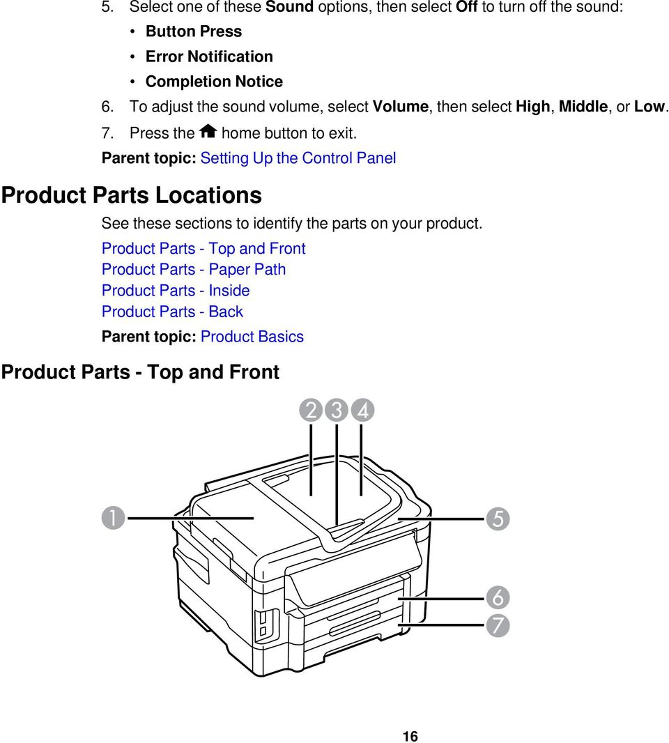 Parent topic: Setting Up the Control Panel Product Parts Locations See these sections to identify the parts on your product.