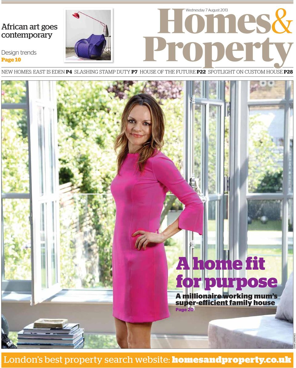 ON CUSTOM HOUSE P28 A home fit for purpose A millionaire working mum s super-efficient