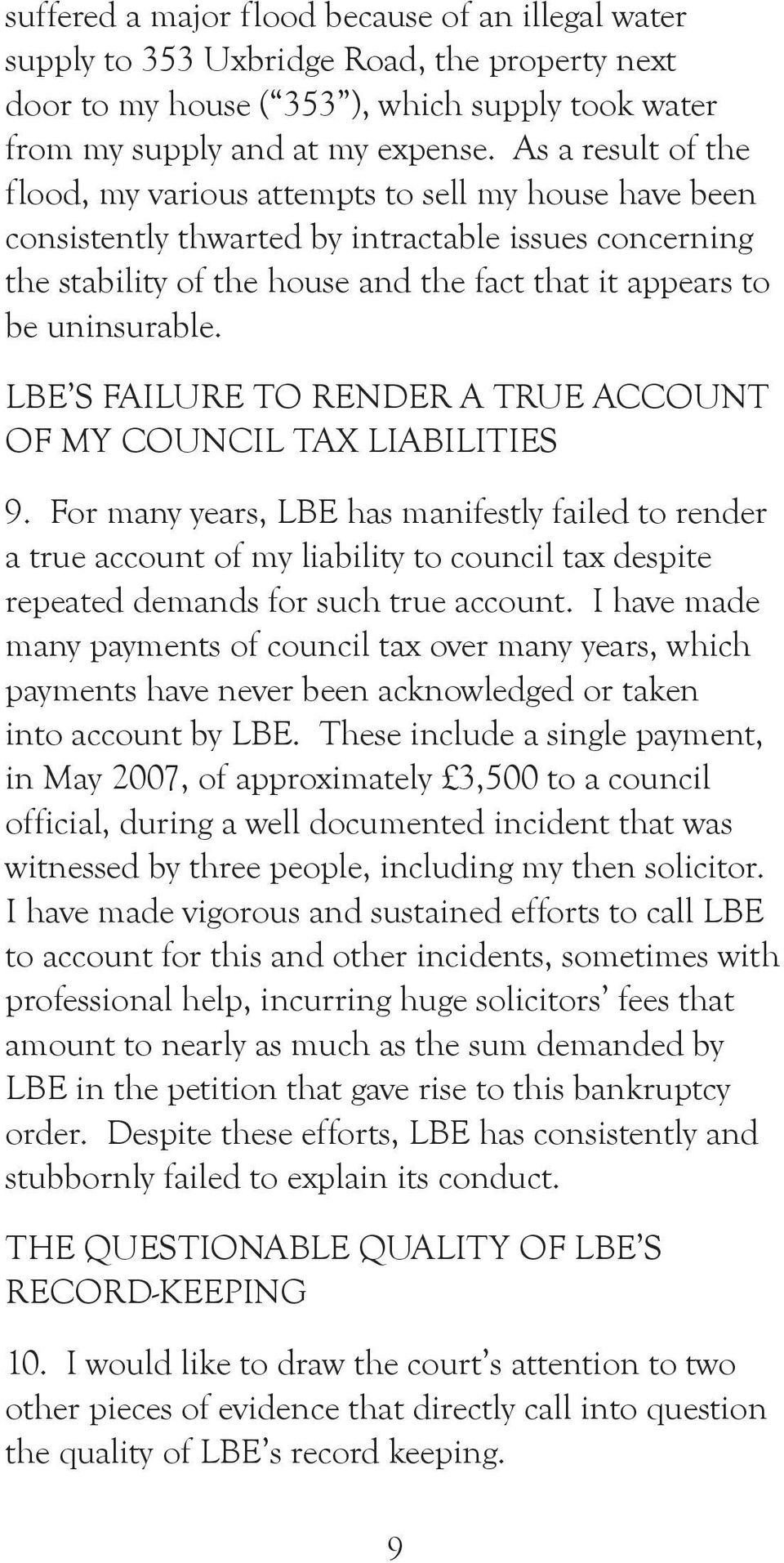 uninsurable. LBE S FAILURE TO RENDER A TRUE ACCOUNT OF MY COUNCIL TAX LIABILITIES 9.