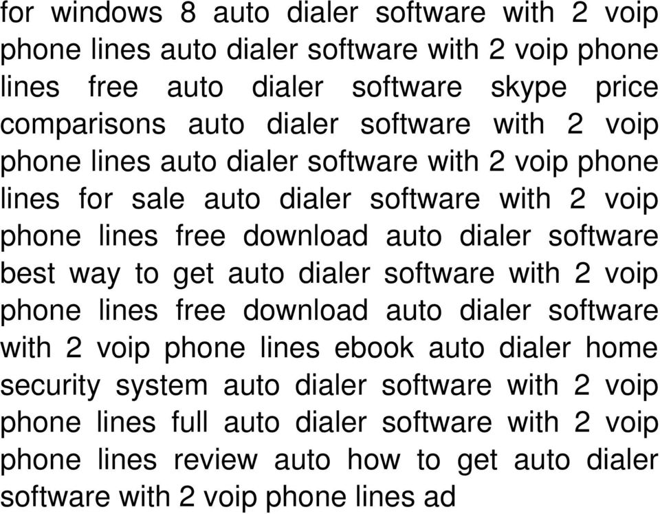 software best way to get auto dialer software with 2 voip phone lines free download auto dialer software with 2 voip phone lines ebook auto dialer home security