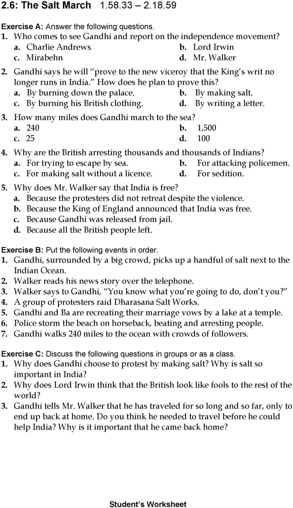 By burning his British clothing. d. By writing a letter. 3. How many miles does Gandhi march to the sea? a. 240 b. 1,500 c. 25 d. 100 4.