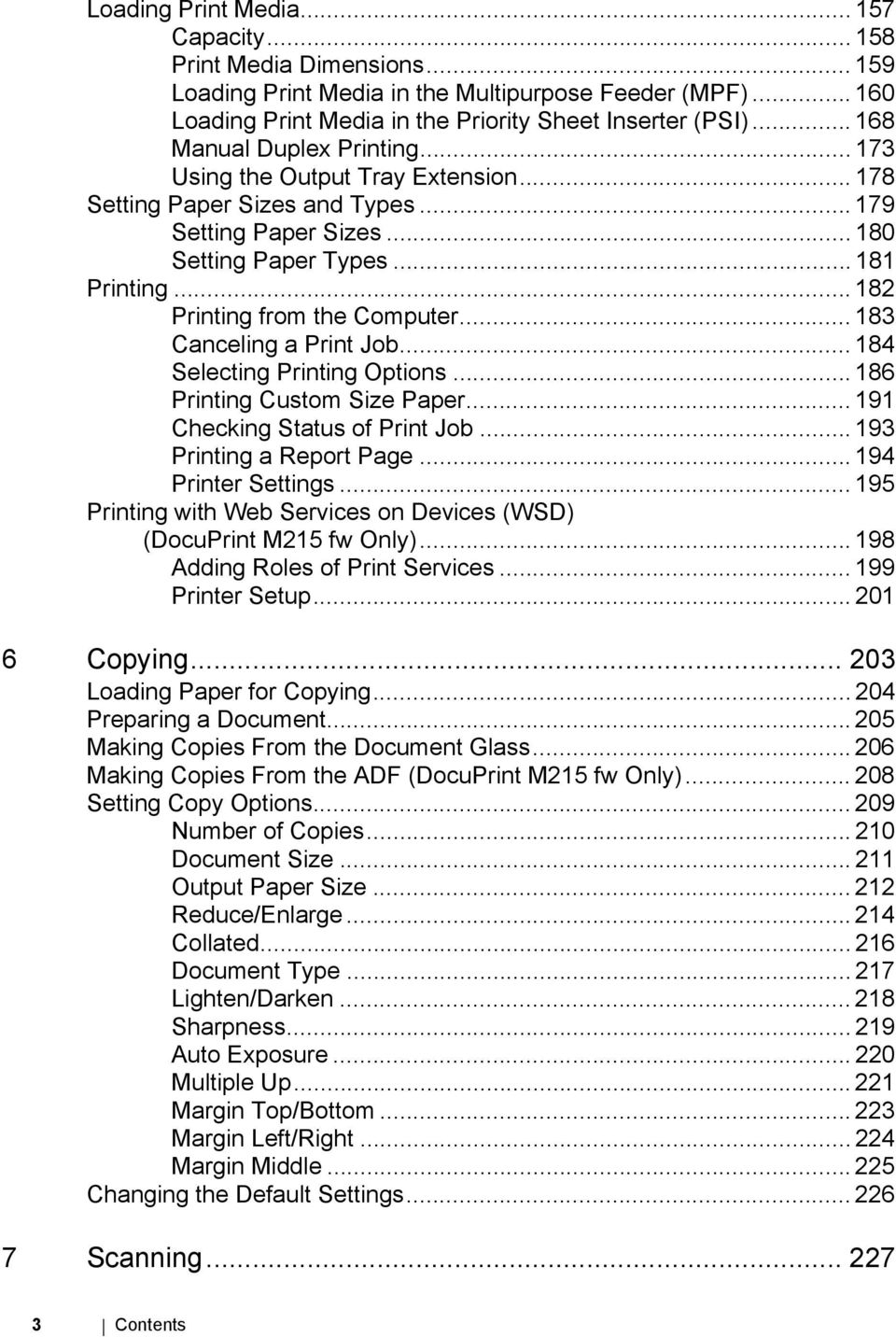 .. 182 Printing from the Computer... 183 Canceling a Print Job... 184 Selecting Printing Options... 186 Printing Custom Size Paper... 191 Checking Status of Print Job... 193 Printing a Report Page.