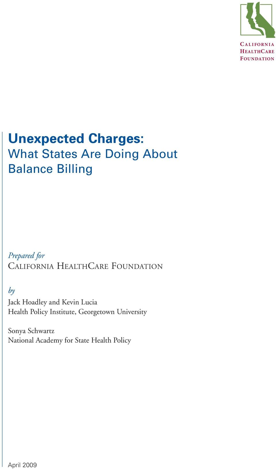 Foundation by Jack Hoadley and Kevin Lucia Health Policy Institute,