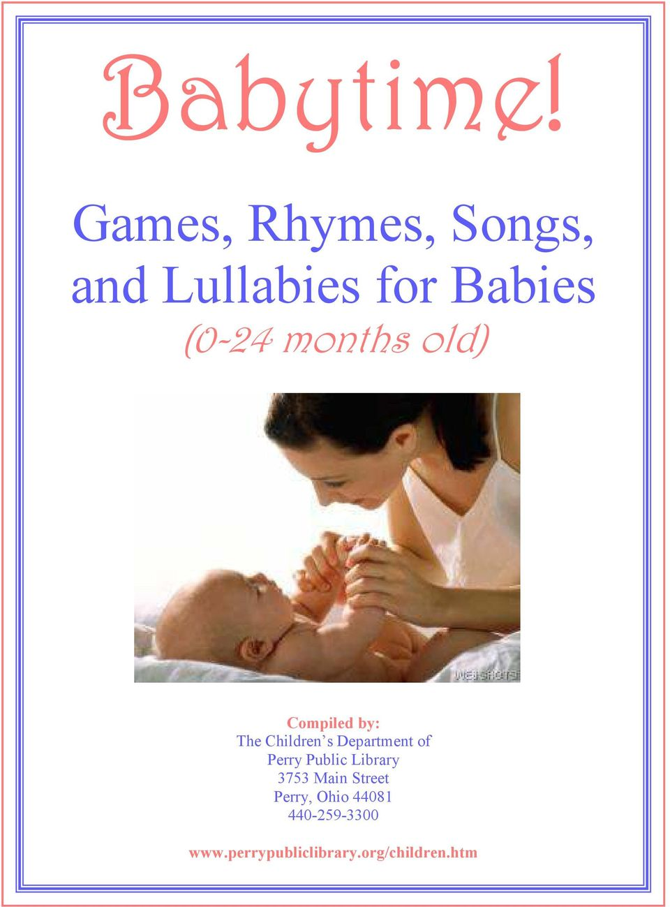 months old) Compiled by: The Children s Department of