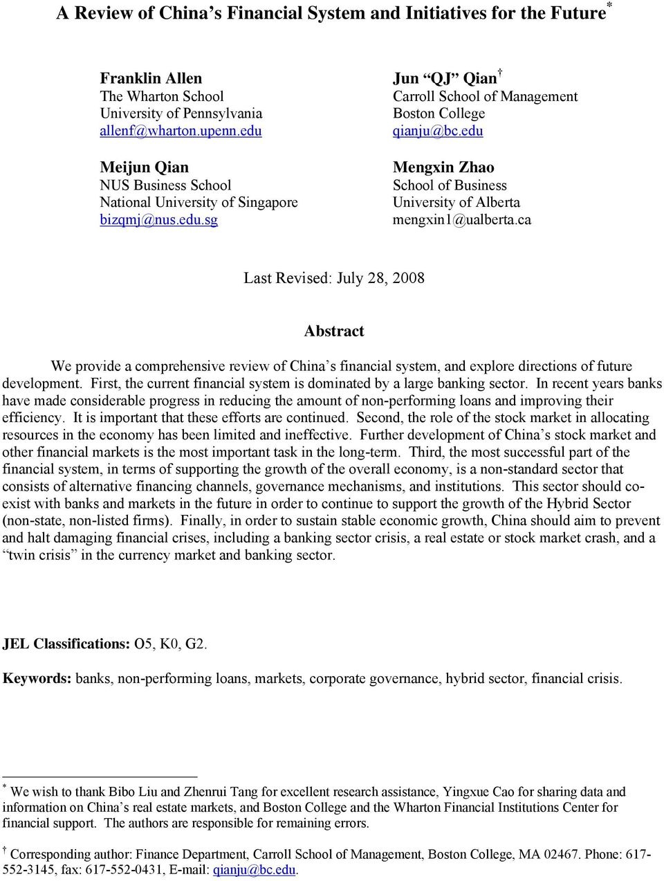 ca Last Revised: July 28, 2008 Abstract We provide a comprehensive review of China s financial system, and explore directions of future development.