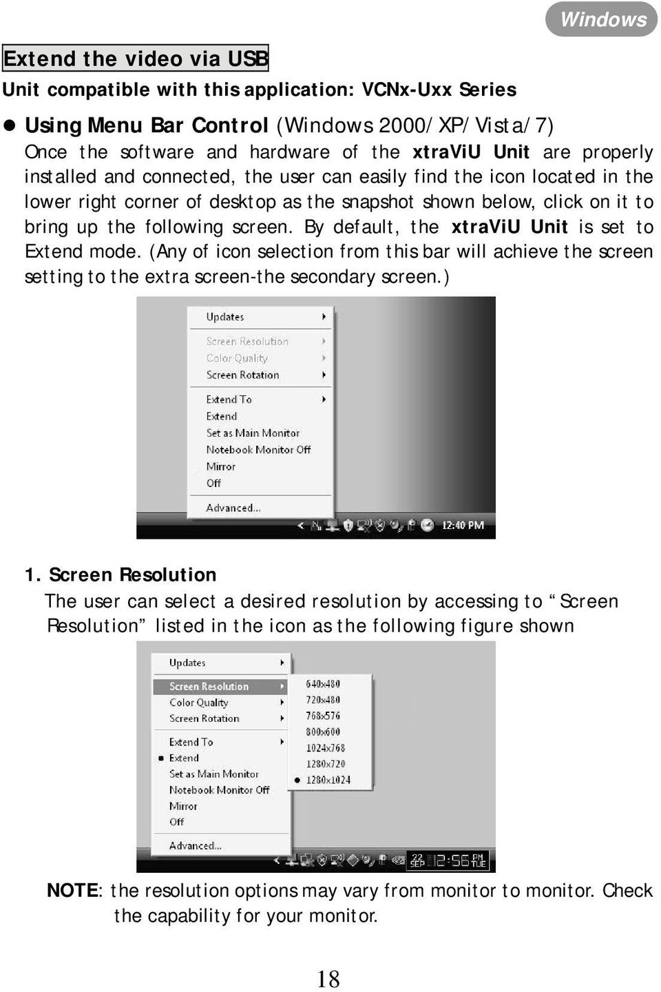 By default, the xtraviu Unit is set to Extend mode. (Any of icon selection from this bar will achieve the screen setting to the extra screen-the secondary screen.) 1.