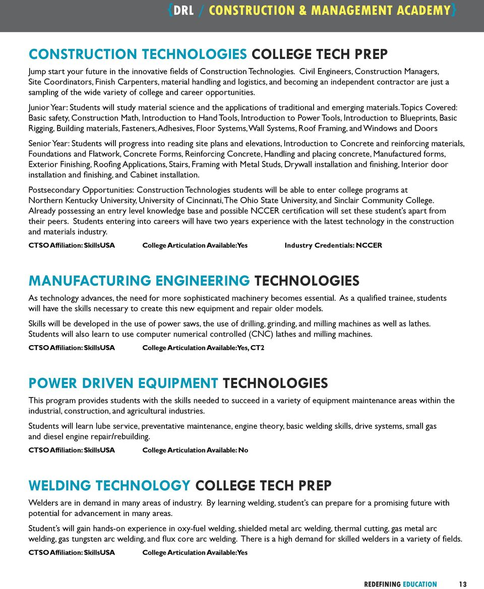 college and career opportunities. Junior Year: Students will study material science and the applications of traditional and emerging materials.