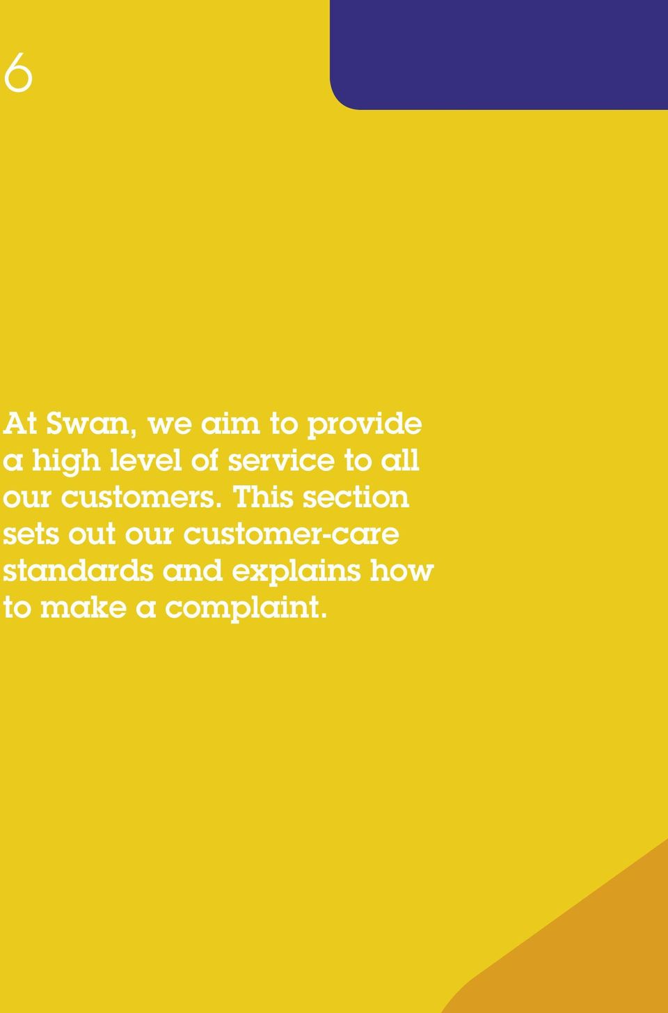 This section sets out our customer-care
