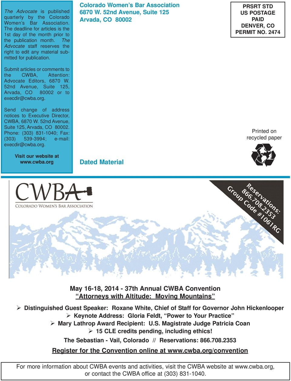52nd Avenue, Suite 125, Arvada, CO 80002 or to execdir@cwba.org. Send change of address notices to Executive Director, CWBA, 6870 W. 52nd Avenue, Suite 125, Arvada, CO 80002.