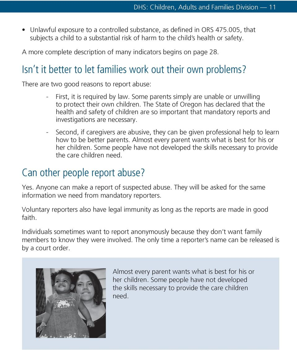 Isn t it better to let families work out their own problems? There are two good reasons to report abuse: - First, it is required by law.