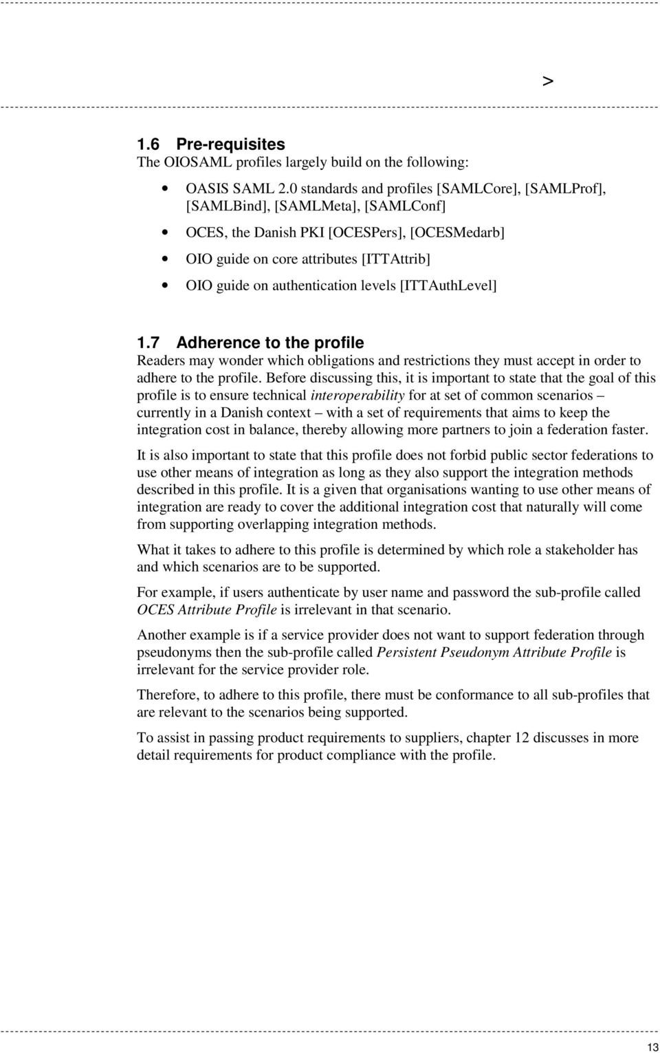 levels [ITTAuthLevel] 1.7 Adherence to the profile Readers may wonder which obligations and restrictions they must accept in order to adhere to the profile.