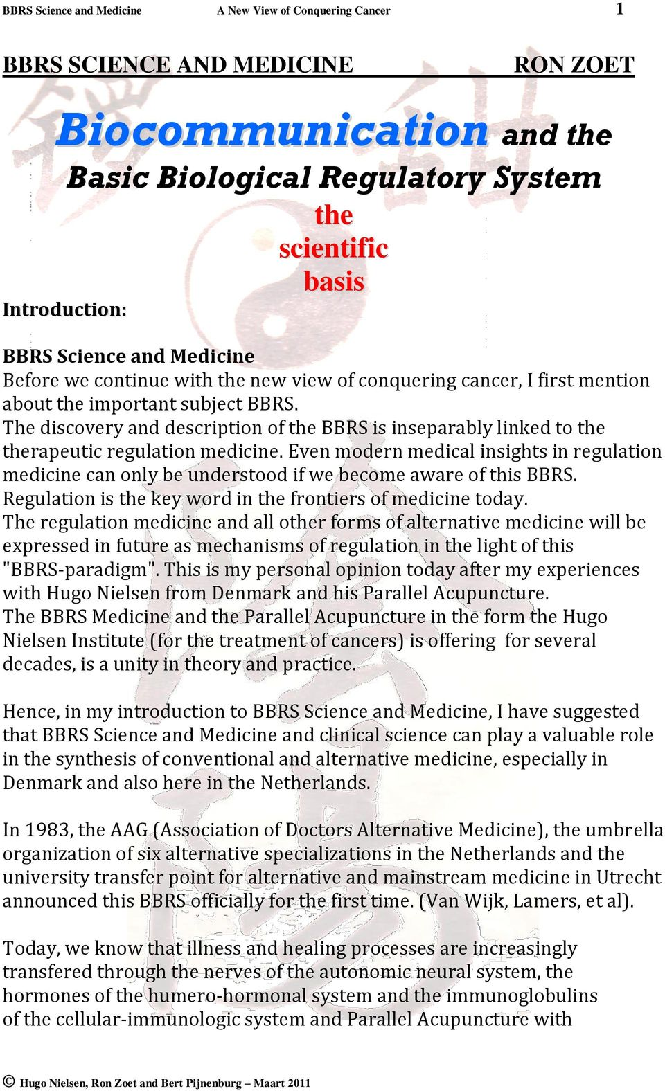 The discovery and description of the BBRS is inseparably linked to the therapeutic regulation medicine.