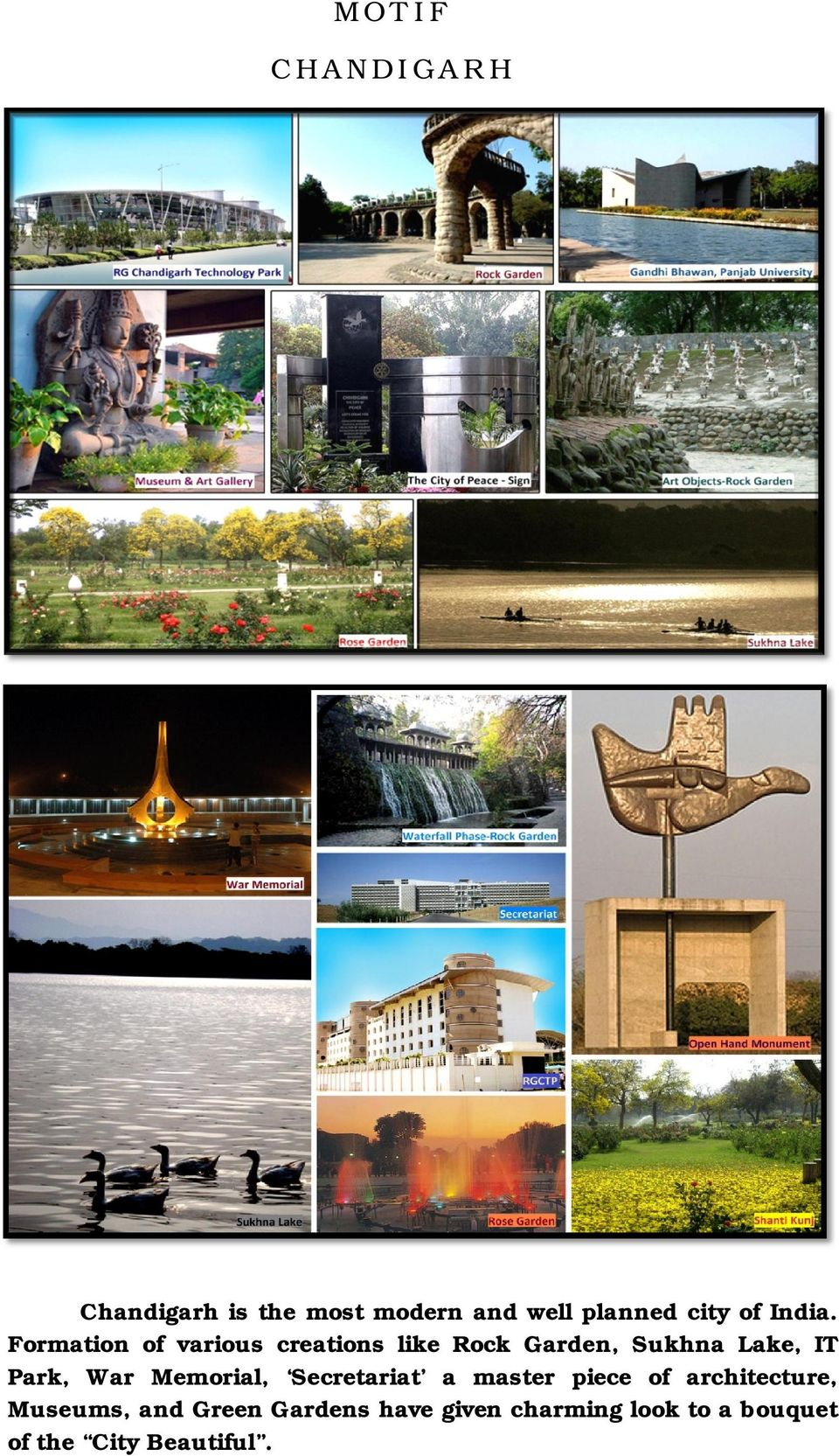 Formation of various creations like Rock Garden, Sukhna Lake, IT Park,